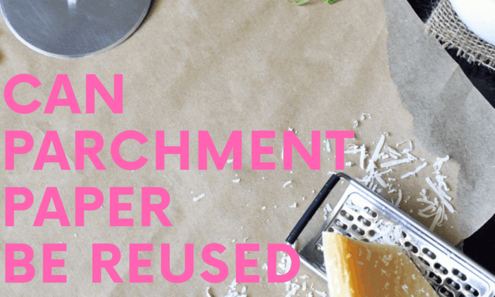 Can Parchment Paper Be Reused & Is It Recyclable?