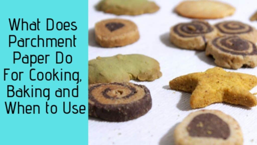 What Does Parchment Paper Do For Cooking, Baking and When to Use Banner
