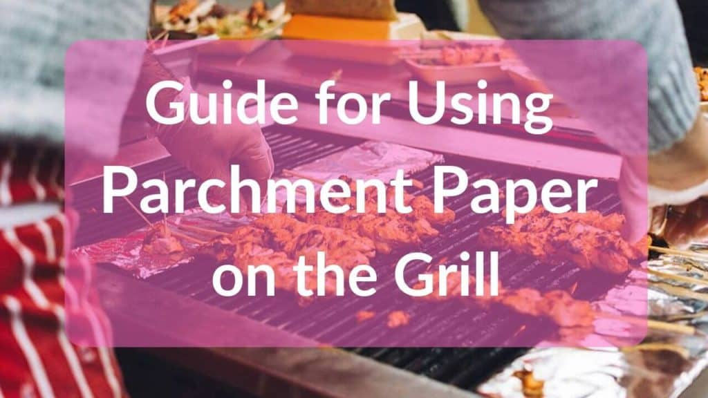 parchment paper on grill