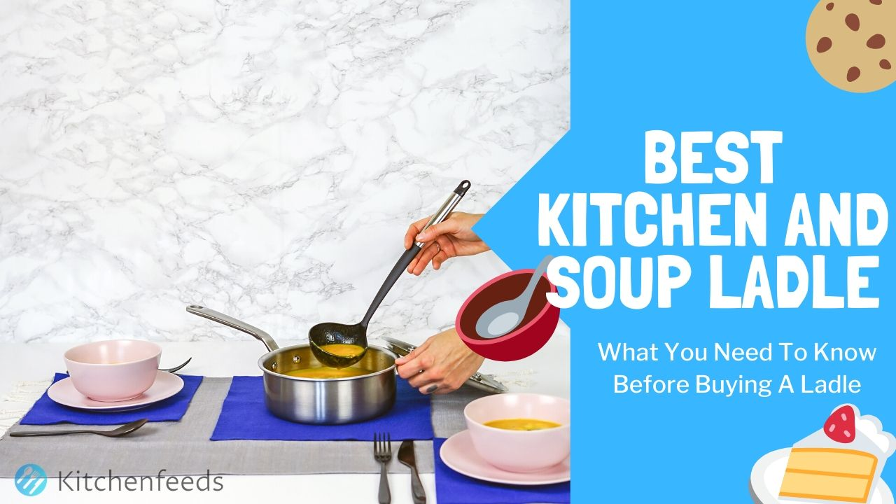 10 Best Kitchen & Soup Ladles in 2020 (Buyers Guide)