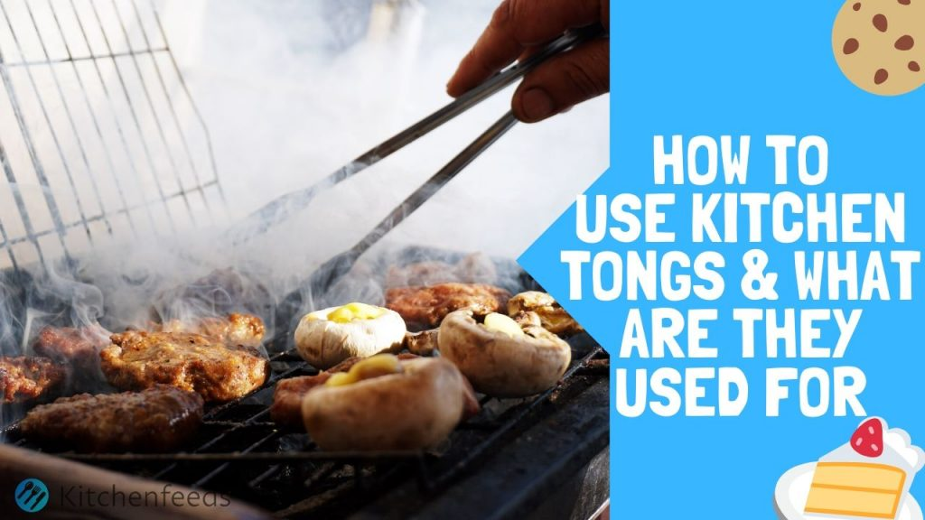 How to Use Kitchen Tongs & What are they Used for Thumbnail