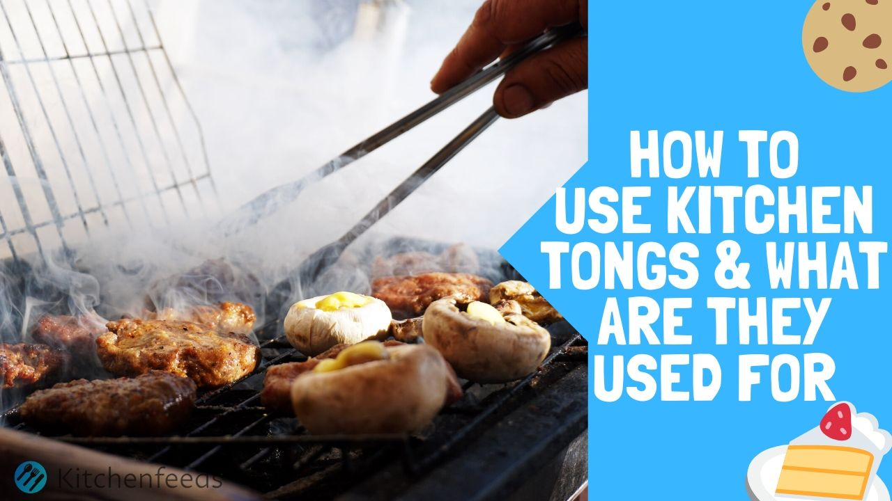 How to Use Kitchen Tongs & What Are Kitchen Tongs Used For