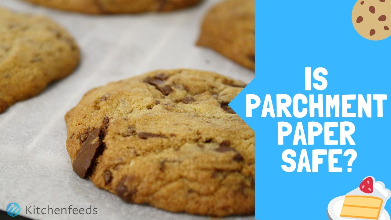 Is Parchment Paper Safe: In Oven, Cooking, Toxicity & Burning