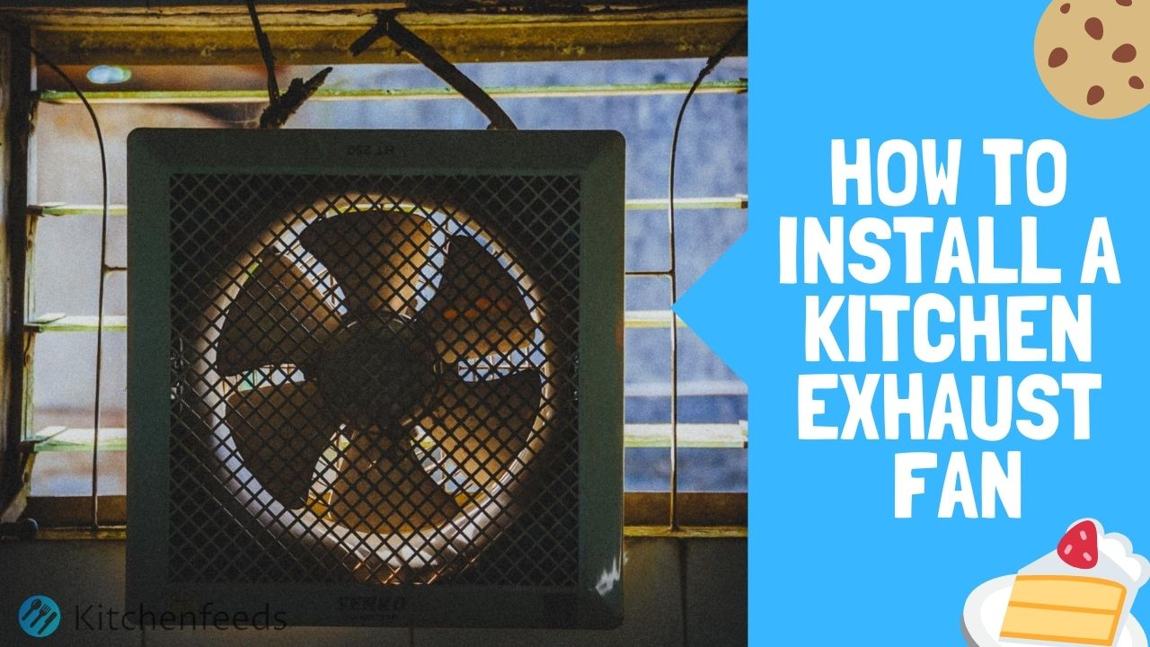 How to Install a Kitchen Exhaust Fan (Step-by-Step)