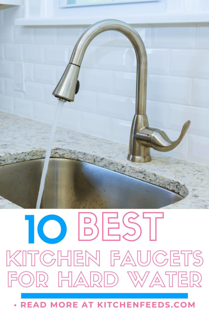 Best Kitchen Faucets for Hard Water Pin