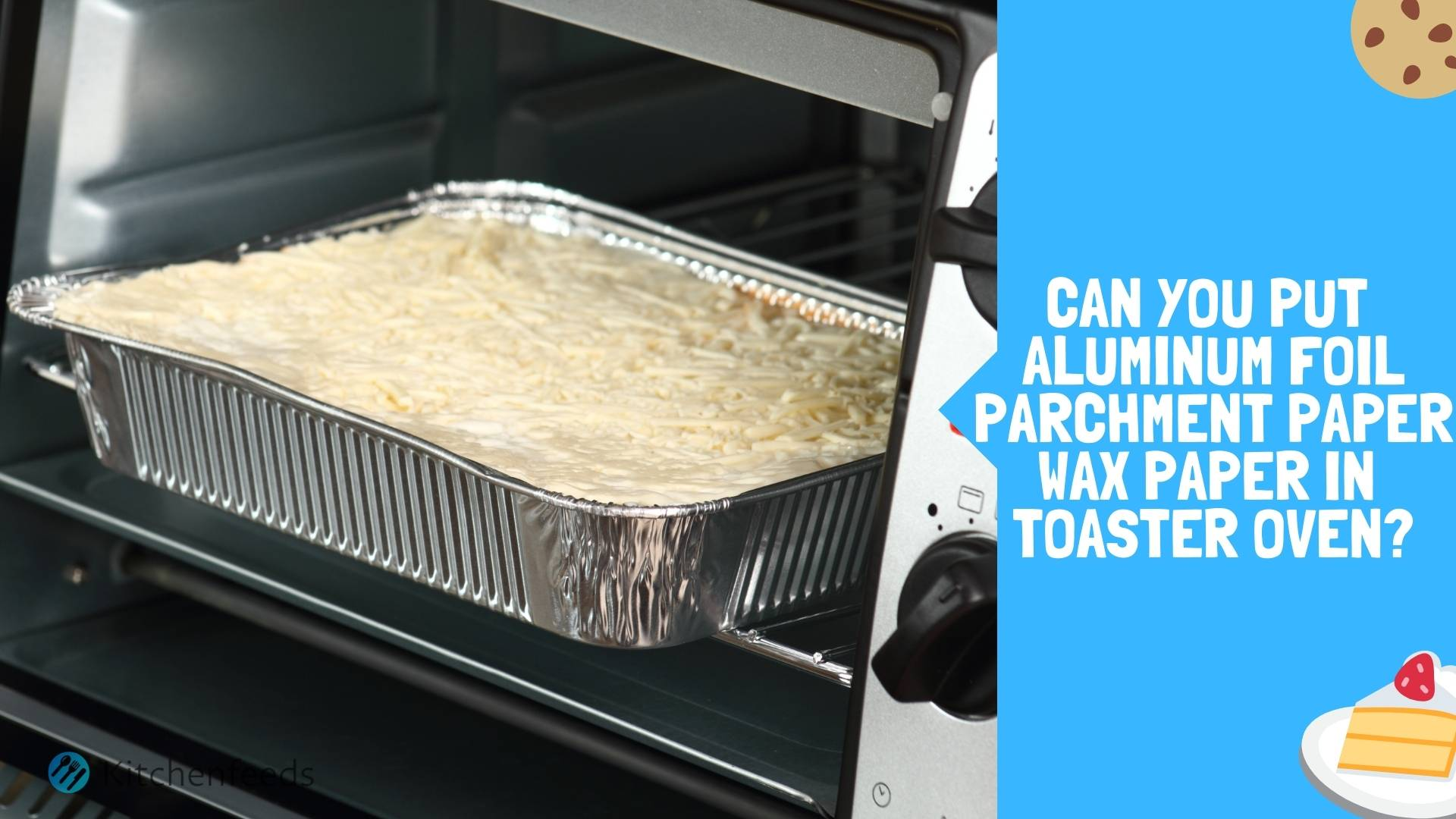Can You Put Aluminum Foil, Parchment Paper & Wax Paper In The Toaster Oven?