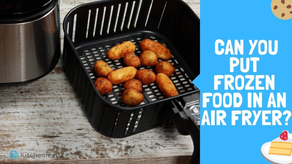 Can You Put Frozen Food In An Air Fryer Blog Thumbnail