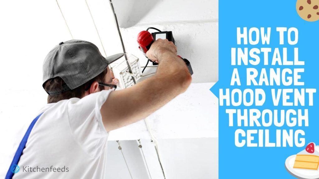 How to Install a Range Hood Vent Through Ceiling Blog Thumbnail